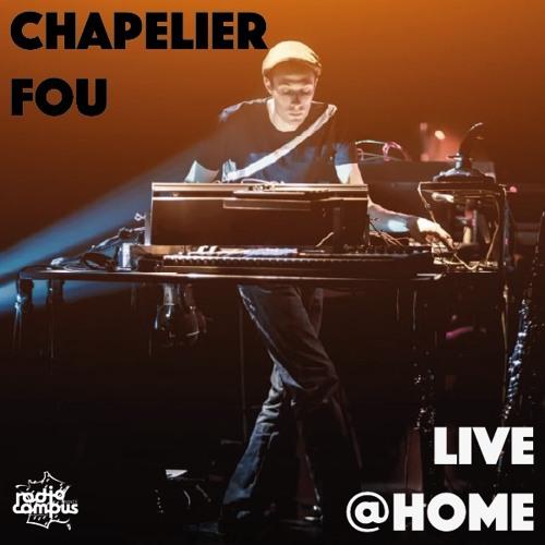 Chapelier Fou live @Home
