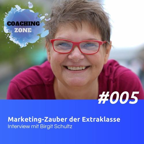 EP005 - Birgit Schultz - Wie du dein Marketing auf ein neues Level hebst