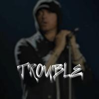 Eminem - Trouble (2021)