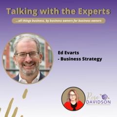 Ep #163 Ed Evarts - Business Strategy