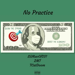 LilMacOf231 - No Practice (Feat. Zmt & TCatDoom)