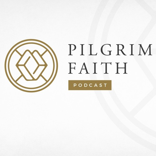Pilgrim Faith Podcast