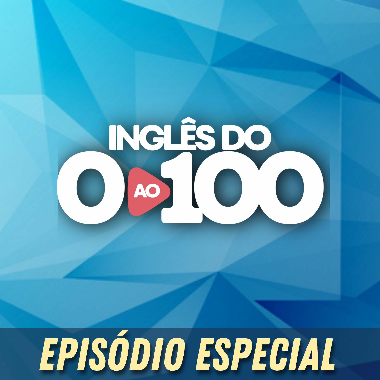 Inglês do Zero ao Cem (A Jornada) | Episódio Extra