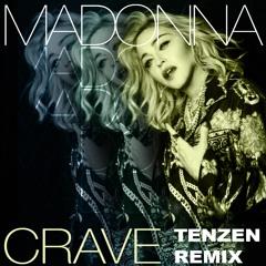 Madonna - Crave (TENZEN Remix)