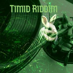 Timid Riddim