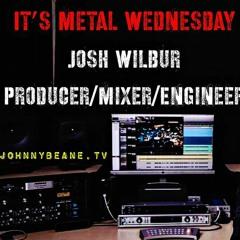It's Metal Wednesday With Producer Mixer Engineer Josh Wilbur LIVE! 9/29/21