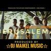 Download JERUSALEMA (REMIX) Dj Maikel Music (KING MUSIC).mp3 Mp3