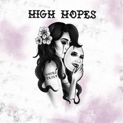Yours Truly - High Hopes [FMB Pop]