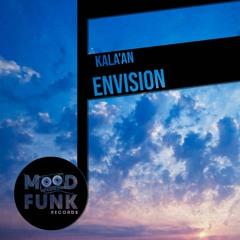 Kala'An - ENVISION (Club Mix) // MFR272