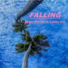 Falling - Roger Bonner Ft. Lokka Vox
