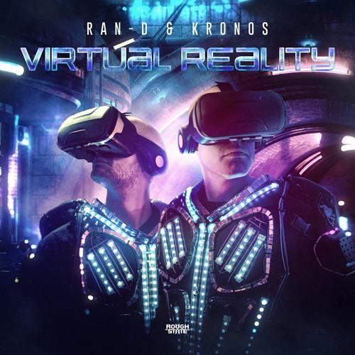 Ran-D & Kronos - Virtual Reality (OUT NOW)