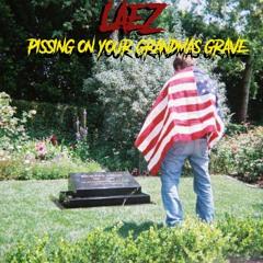 Pissing on your grandmas grave [prod. by OG ADS & triplesixdelete]
