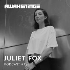 Awakenings Podcast #127 - Juliet Fox