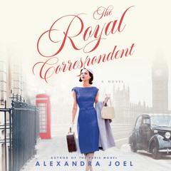 THE ROYAL CORRESPONDENT by Alexandra Joel
