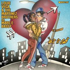 Louie Vega & The Martinez Brothers with Marc E. Bassy - Let It Go (TMB LV Dub)