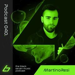 040 MartinoResi | Black Seven Music Podcast