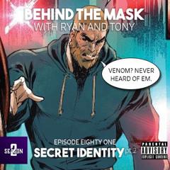 81 - Secret Identity Part 2