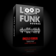 ANGELO FERRERI  - SAMPLE PACK [Funky Tech House] // LOOP FUNK SOUNDS