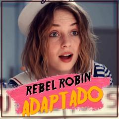 Rebel Robin - Episódio 6 Adaptado: A Loteria
