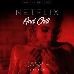 Cassie Caïnco - Netflix & Chill