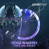 Noise Walkers - Take Me Away (Radio Edit)[OUT NOW]