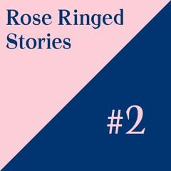 Rose Ringed - Stories #2