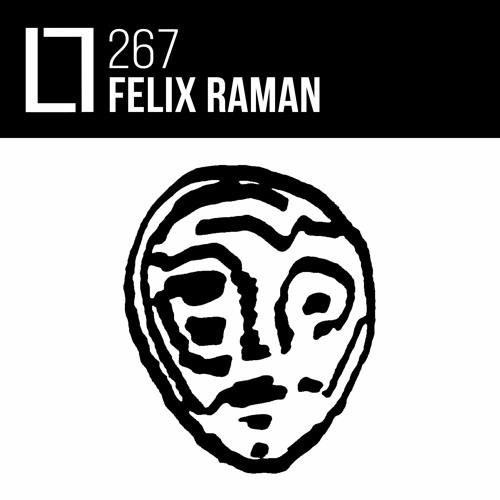 Loose Lips Mix Series - 267 - Felix Raman