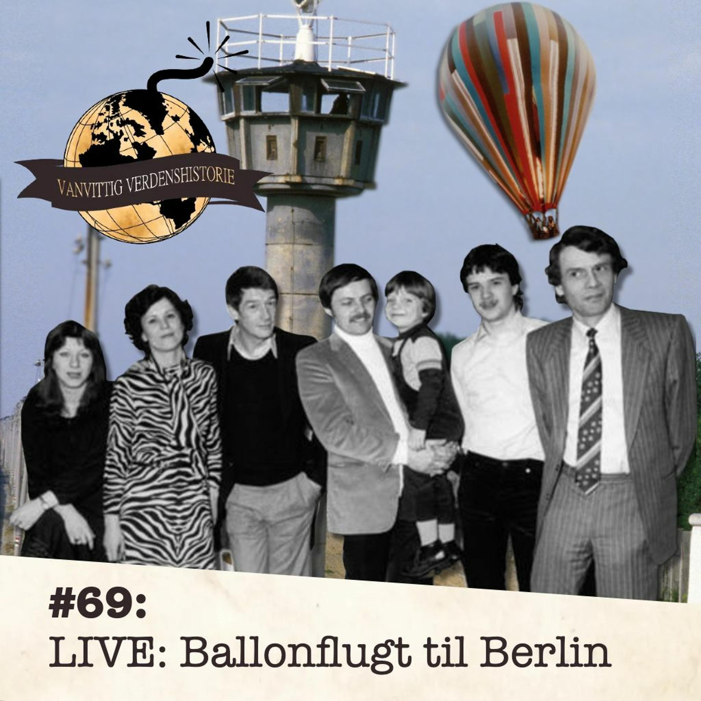 #69: LIVE: Ballonflugt til Berlin