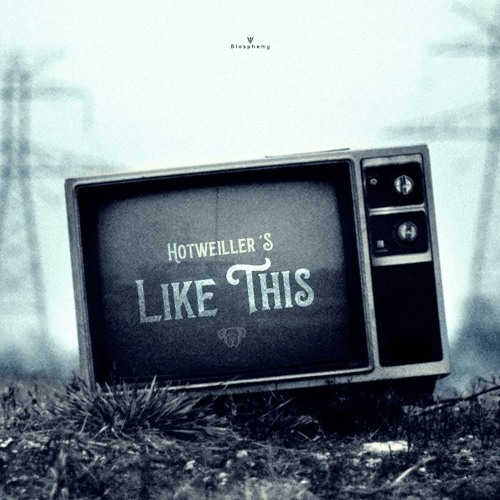 Hotweiller'S - Like This (Free Download)