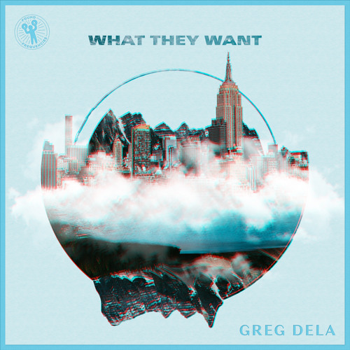 Greg Dela - What They Want