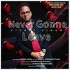 Never Gonna Leave - Vicadi Singh (2021 chutney soca)