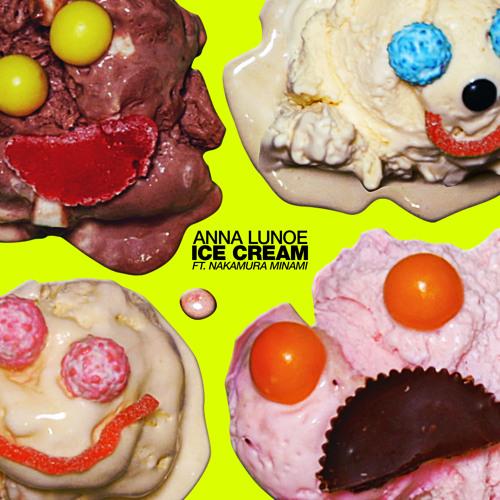 Anna Lunoe - Ice Cream (feat. Nakamura Minami)