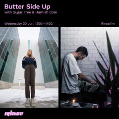 Butter Side Up with Sugar Free and Hamish Cole - 30 June 2021
