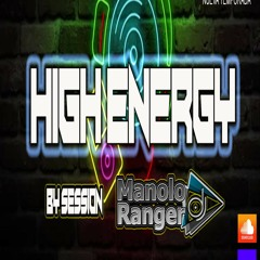 HIGH ENERGY BY MANOLO RANGER