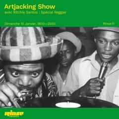 Artjacking show avec Ritchie Santos : Special Reggae - Rinse France 09.01.2021