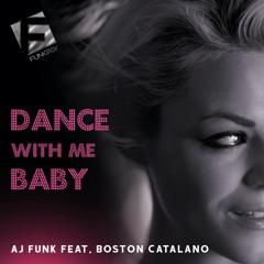 AJ Funk Feat. Boston Catalano - Dance With Me Baby (Radio Edit)
