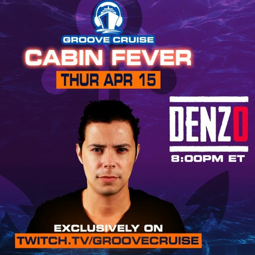 Live on Groove Cruise Cabin Fever Stream