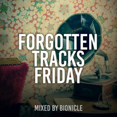 FORGOTTEN TRACKS FRIDAY VOL.02   Mixed by Bionicle