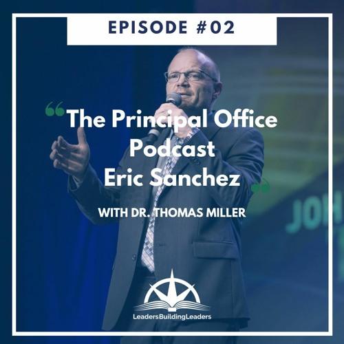 The Principal's Office Podcast - Episode 2 - Eric Sanchez
