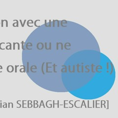 Guide de communication avec une personne dys-communicante [...] S. SEBBAGH-ESCALIER