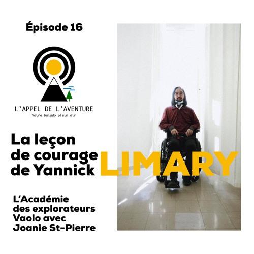 EP 16 / La leçon de courage de Yannick Limary et l'Académie des explorateurs Vaolo