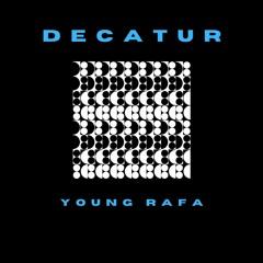young rafa  - decatur prod. Andrew Beatz