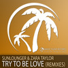 Download Sunlounger & Zara Taylor - Try To Be Love (Hipnos When The Sun Radio Edit) Mp3