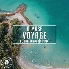 A-Mase feat. Rinat Bibikov - Voyage (VIP Edit)