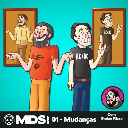 MdS 2020 - 01 - Mudanças (com Braian Rizzo)