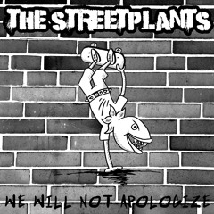 1 The Streetplants -  Dead Or Alive