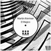 Martin Kremser - El Magico (Original Mix)