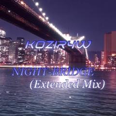 [FREE DL] NIGHT-BRIDGE (Extended Mix)