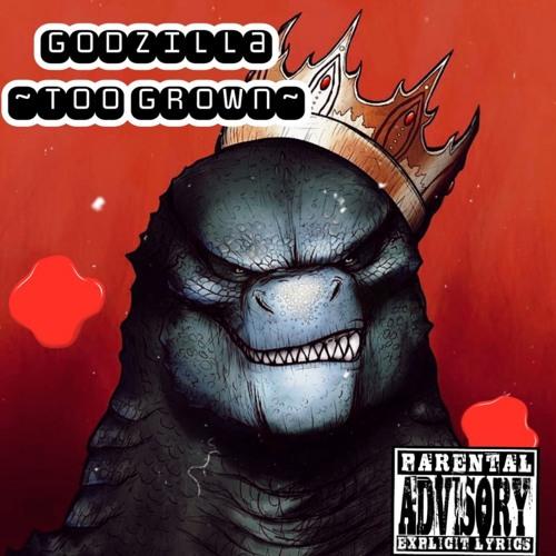 Godzilla (too Grown)