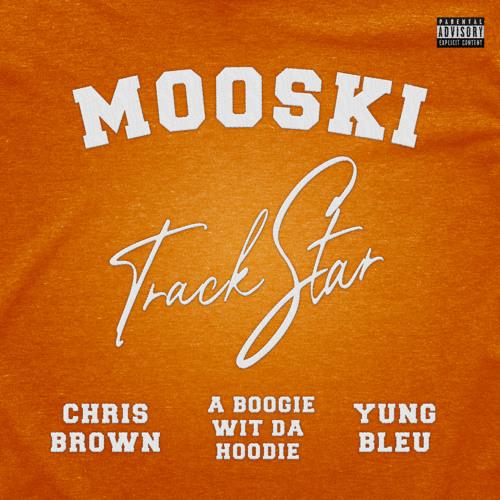 Mooski, Chris Brown, A Boogie wit da Hoodie - Track Star (Remix 2.0) [feat. Yung Bleu]
